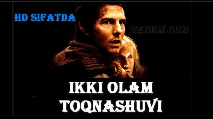 Ikki Olam To'qnasHuvi / Война миров (Uzbek tiida) HD