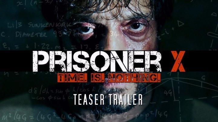 Заключённый Икс (2017). HD(фантастика, триллер)