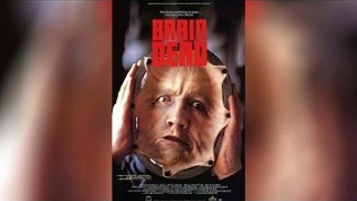 Brain Dead / МЁРТВЫЕ МОЗГИ (1990г ужасы)США.