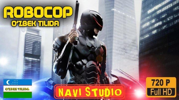 RoboCop / РобоКоп (фантастика, боевик узбек тилида)HD NAVI