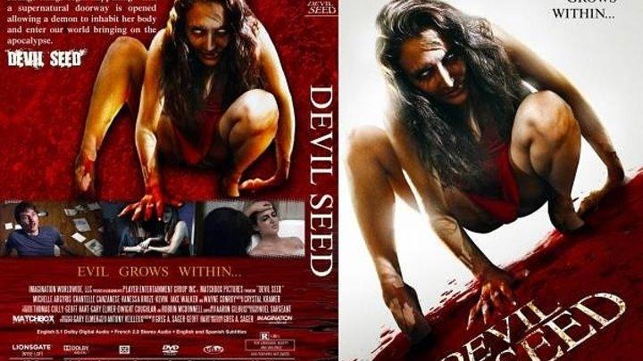 Devil Seed / СЕМЬЯ ДЬЯВОЛА (2о12г ужасы)Канада