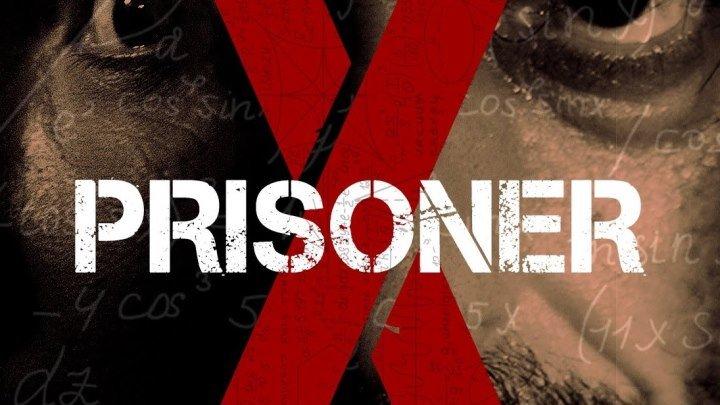 Заключенный Икс (2016) Prisoner X
