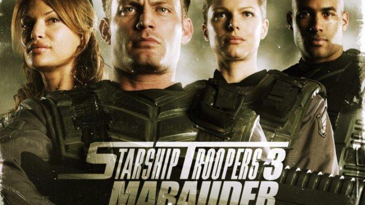 Звёздный десант 3: Мародёр (2008) Starship troopers 3: Marauder