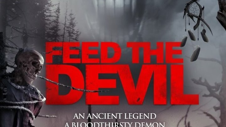 Накорми дьявола / Feed the Devil (2015) ужасы, триллер, приключения