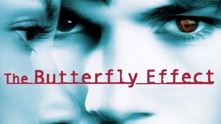 Эффект Бабочки -1 HD( 2004) 1O8Op.Фантастика,Триллер,Детектив