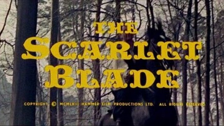 The Scarlet Blade / Алое лезвие (1964)Приключения.