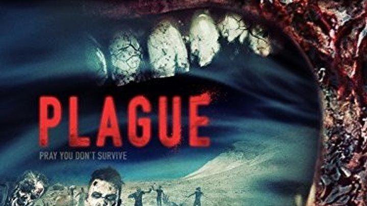 Чума / Plague (2014) ужасы, драма