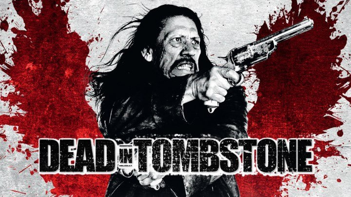 Мертвец из Тумстоуна 2 (2017).