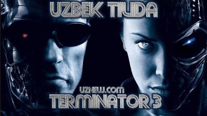 Terminator 3: Mashinalar isyoni (Uzbek tilida)
