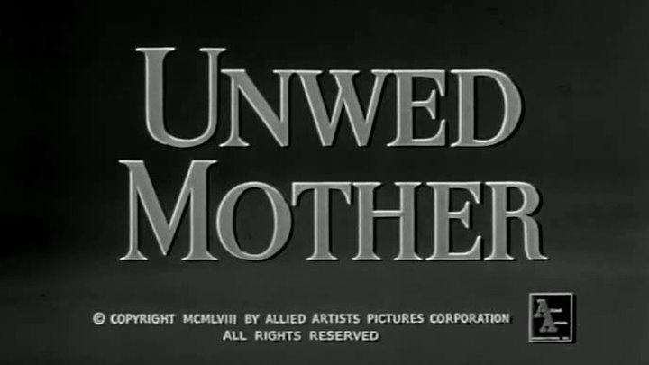 Unwed Mother (1958)   Full Movie   w/ Robert Vaughn, Norma Moore, Diana Darrin, Jeanne Cooper