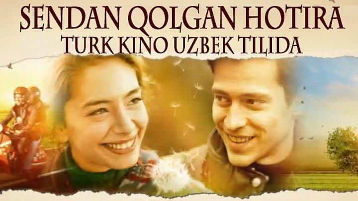 Sendan Qolgan Hotira (o'zbek tilida turk kino)HD Primyera