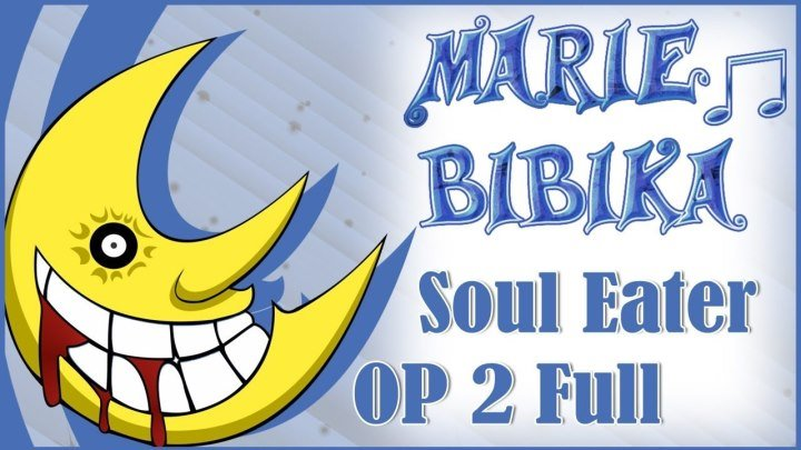 Soul Еater OP 2 [Black Paper Moon] (Marie Bibika Russian Full-Version)