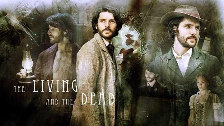 Живые и мёртвые (The Living and the Dead). 2016. 1 сезон 6 серия