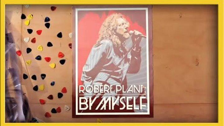 Robert Plant - By Myself ( 2010). Реж. Chris Rodley