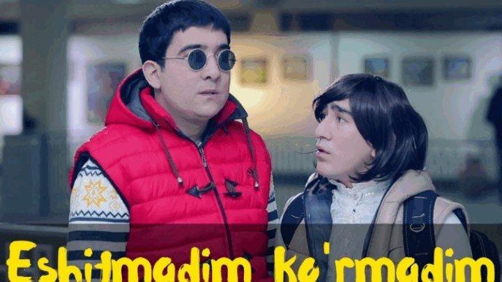 Eshitmadim ko'rmadim (uzbek kino) 2017 uznew.com