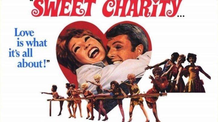 Милая Чарити / Sweet Charity (1969) Драма, Мелодрама, Комедия, Мюзикл
