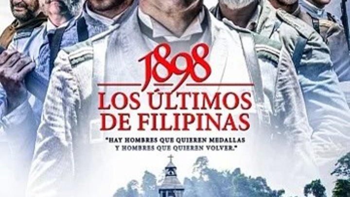 1898. Последние на Филиппинах(2016) Драмы, Военные,