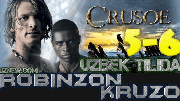 Robinzon Kruzo 5,6 Qism (Serial Uzbek tilida) HD