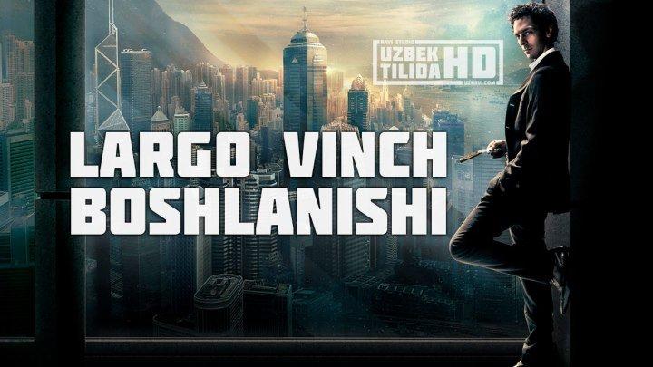 Largo Vinch Boshlanishi / Ларго Винч Бошланиши (Uzbek Tilida HD)
