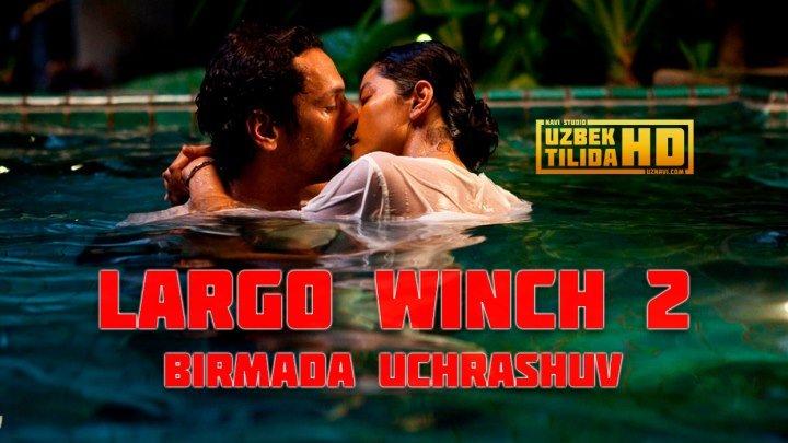 Largo Winch 2 Birmada Uchrashuv / Ларго Винч 2 ББирмада Учрашув (Uzbek Tilida HD)