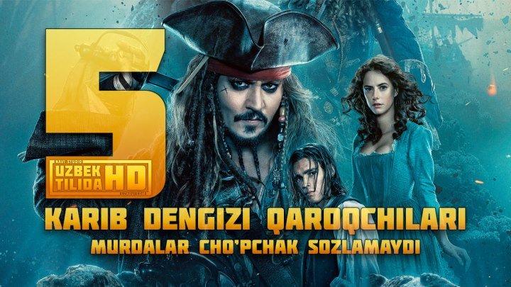 Karib dengizi qaroqchilari 5 / Кариб Денгизи Карокчилари 5 (Uzbek Tilida HD)