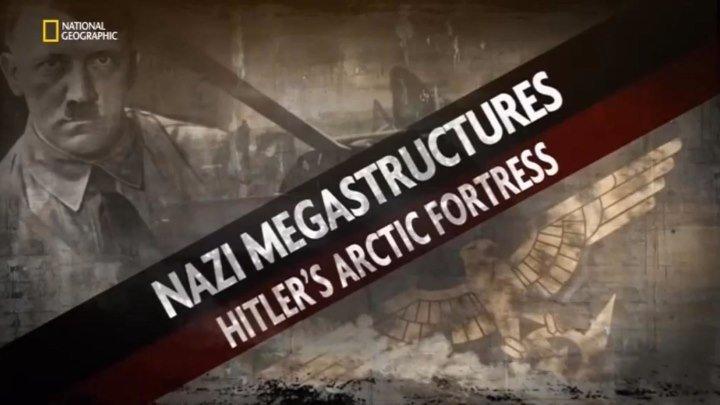 Суперсооружения Третьего рейха 5 сезон 5 серия. Арктическая крепость Гитлера (2017)