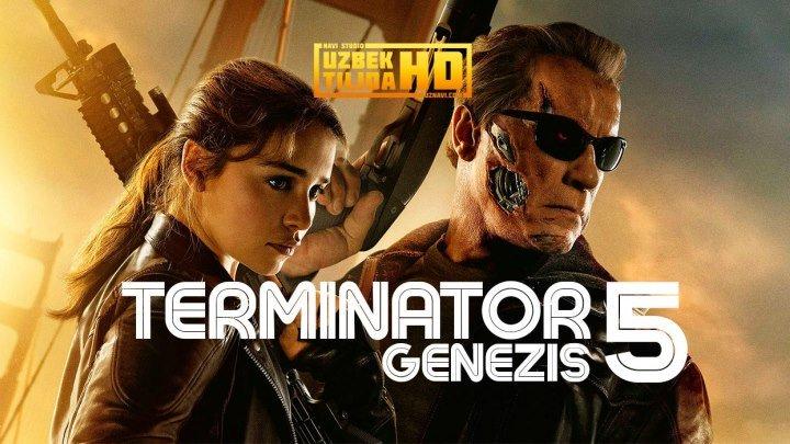 Terminator-5 Genezis / Терминатор 5 Генезис (75% Uzbek Tilida HD)