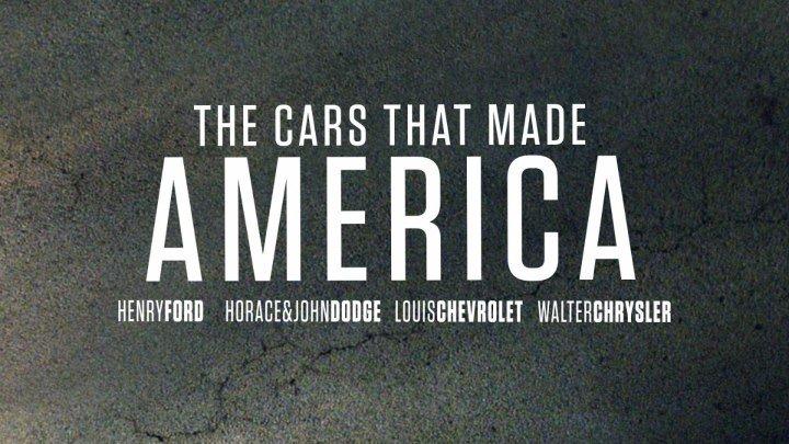 Машины, которые создали Америку 1 серия / The cars that made America (2017)