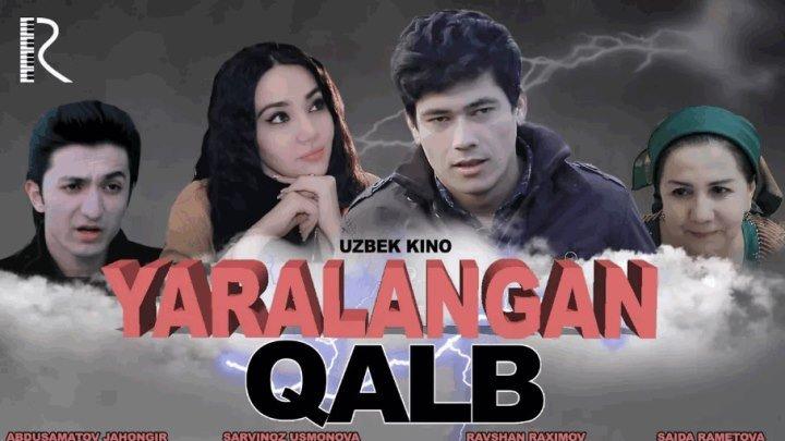 Yaralangan qalb (o'zbek film 2017) | Яраланган калб (узбек фильм 2017)