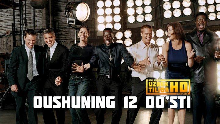 Oushuning 12 Do'sti / Оушининг 12 Дусти (Uzbek Tilida HD)