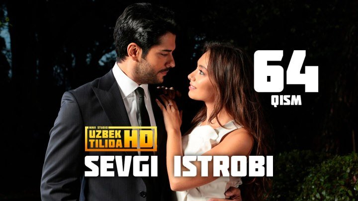 SEVGI ISTIROBI TURK SERIALI 64-QISM (Uzbek Tilida HD)