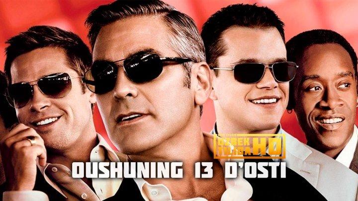 Oushuning 13 Do'sti / Оушининг 13 Дусти (Uzbek Tilida HD)