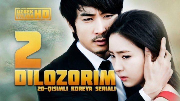 Dilozorim / Дилозорим (Koreya Seriali-2/20) (Uzbek Tilida HD)