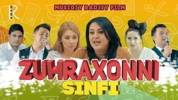 Zuxraxonni sinfi (o'zbek film 2017) | Зухрахонни синфи (узбек фильм 2017)