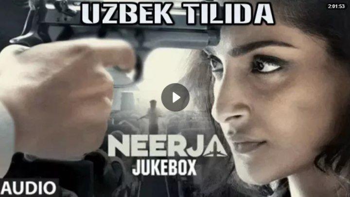 Neerja / Нирджа (Hind kino Uzbek tilida) 2017 HD