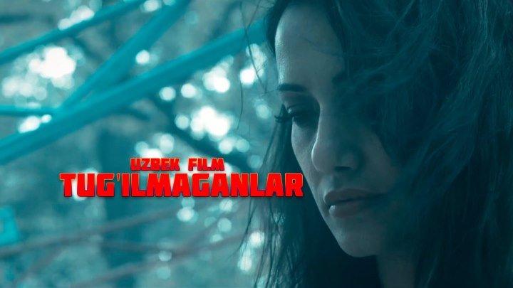 Tug'ilmaganlar / Тугилмаганлар (Uzbek Kino HD)