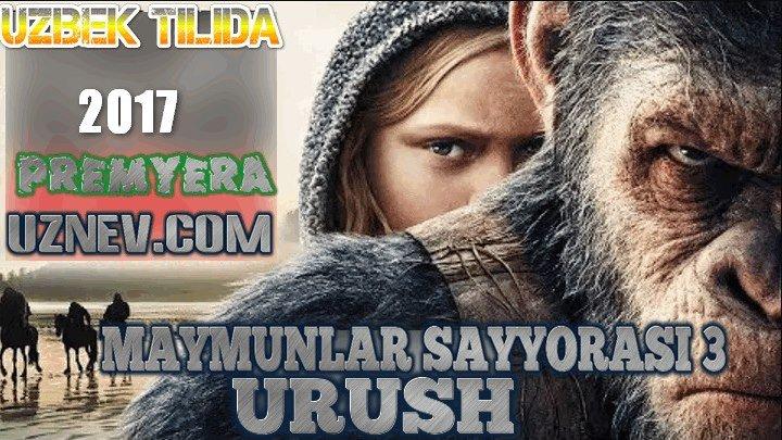 Maymunlar Sayyorasi 3: Urush (2017 Uzbek tilida Premyera)