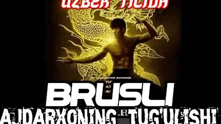 Brusli: Ajdarxoning tugulishi / Брюс Ли: Рождение дракона (2017)Uzbek tilida