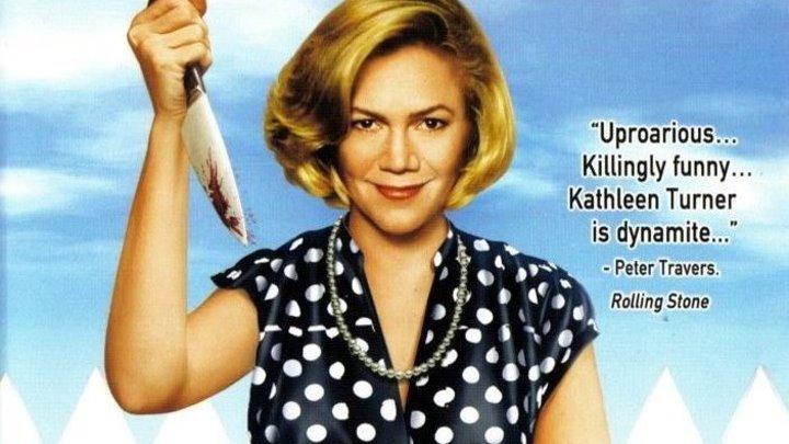 Мамочка-маньячка-убийца (1994) триллер, комедия, криминал (HD-720p) MVO Кэтлин Тёрнер, Сэм Уотерстон, Рики Лэйк, Мэттью Лиллард, Мэри Джо Кэтлетт, Джастин Уэйлин