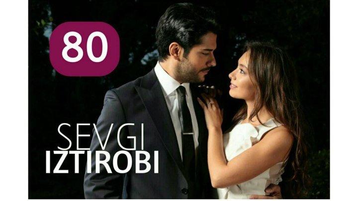 Sevgi iztirobi 80-qism (Uzbek Tilida HD)