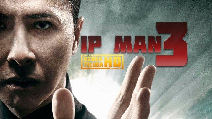 Ip Man 3 - Ип Ман 3 (Uzbek Tilida HD)