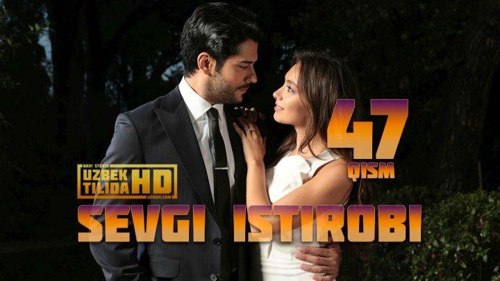SEVGI ISTIROBI TURK SERIALI 47-QISM (Uzbek Tilida HD)