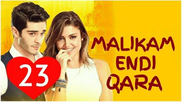 Malikam Endi Qara 23-qism (Uzbek Tilida HD)