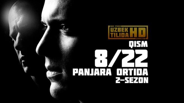 Panjara Ortida 2-SEZON (8-22 Seriya) (Uzbek Tilida HD)