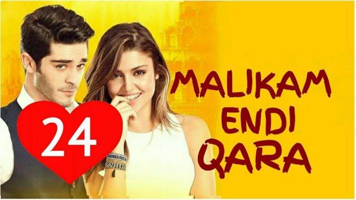 Malikam Endi Qara 24-qism (Uzbek Tilida HD)