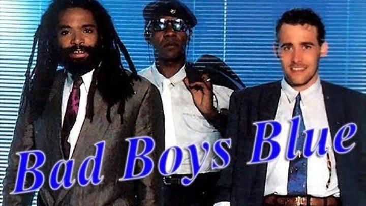 Bad Boys Blue - ЛУЧШИЕ ПЕСНИ - Бэд Бойс Блю