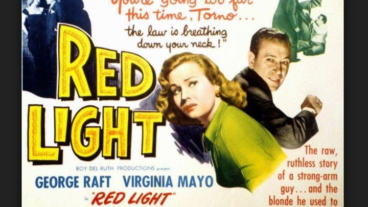 Red Light (1949) George Raft ,Raymond Burr, Director: Roy Del Ruth