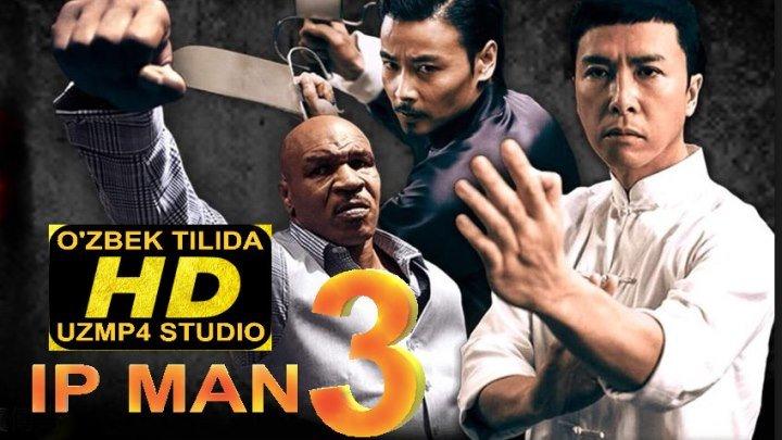 Ip Man 3 HD - Ип Ман 3 HD O'zbek Tilida (uzmp4 studio)