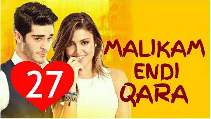 Malikam Endi Qara 27-qism (Uzbek Tilida HD)