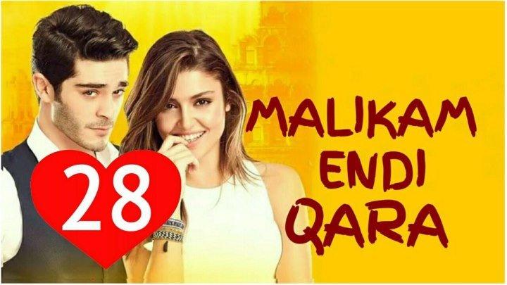 Malikam Endi Qara 28-qism (Uzbek Tilida HD)